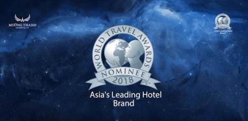 Mường Thanh - Thương hiệu Việt duy nhất lọt danh sách đề cử tranh giải 'Thương hiệu khách sạn dẫn đầu Châu Á 2018' của giải thưởng uy tín World Travel Awards (WTA)